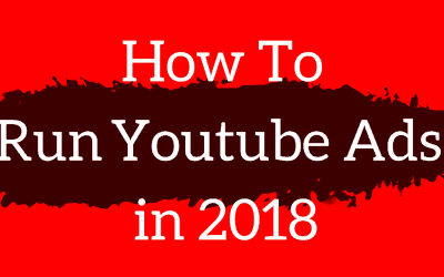 Learn How To Run Youtube Ads in 2018 – Tutorial Video